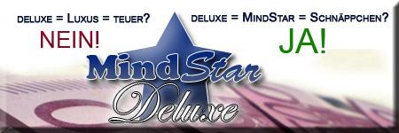 MindStar Deluxe - Luxus muss nicht teuer sein!