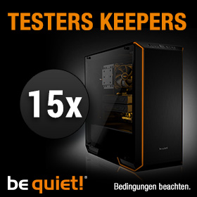 TESTERS KEEPERS mit be quiet!